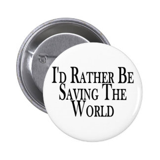 Rather Save The World Pinback Button