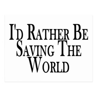 Rather Save The World Postcard