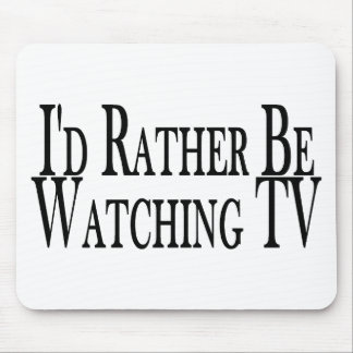 Rather Watch TV Mouse Pad
