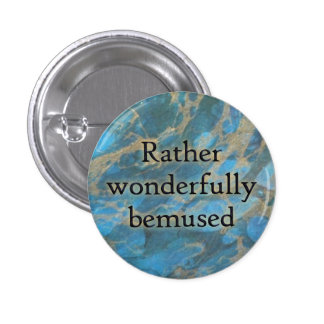 Rather wonderfully bemused button