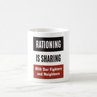 Rationing Is Sharing -- WWII Coffee Mug
