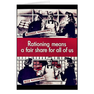 Rationing Means A Fair Share For All Of Us Greeting Card