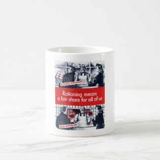 Rationing Means A Fair Share For All Of Us -- WW2 Coffee Mug