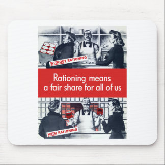 Rationing Means A Fair Share For All Of Us -- WW2 Mouse Pad