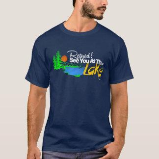 Ratired see you at the lake T-Shirt