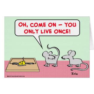 ratonera de los ratones solamente viva una vez tarjeta de felicitación