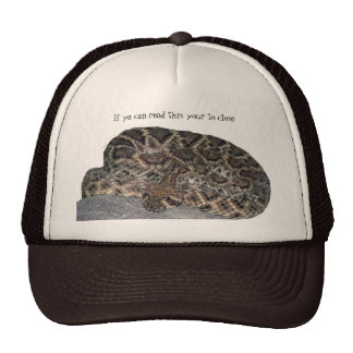 rattler, If ya can read this your to close Trucker Hat