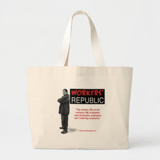 Raul: The workers, WE are the company... Large Tote Bag
