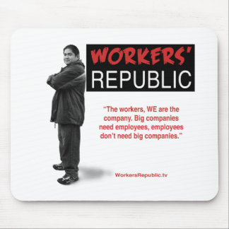 Raul: The workers, WE are the company... Mousepad