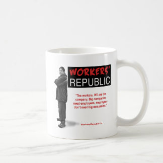 Raul: The workers, WE are the company... Mugs