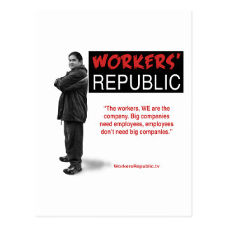 Raul: The workers, WE are the company... Postcard