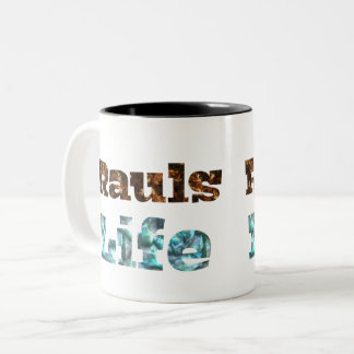 Rauls Life mugs! Two-Tone Coffee Mug