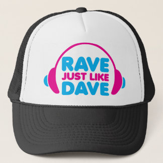 Rave Just Like Dave Trucker Hat
