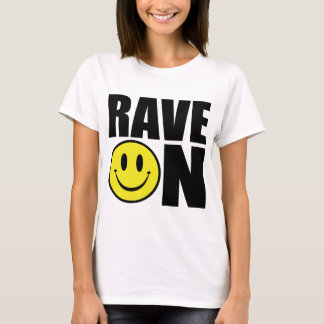 Rave On / I Love Rave T-Shirt