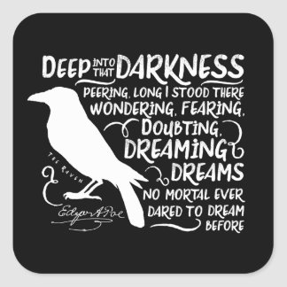 Raven (Deep Into That Darkness) by Edgar Allan Poe Square Sticker