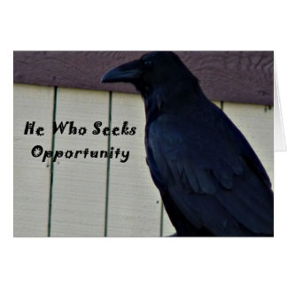 Raven he who seeks opportunity notecard greeting card