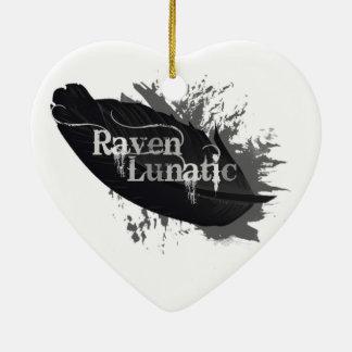 Raven Lunatic Fun Quote for Raven Bird Lovers Ceramic Ornament