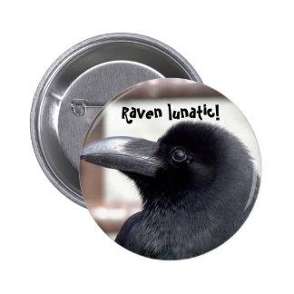 Raven Lunatic Pinback Button