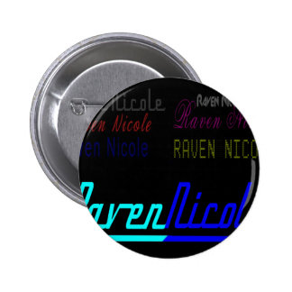 Raven Nicole Regular Logo and Numerous Names 2 Inch Round Button
