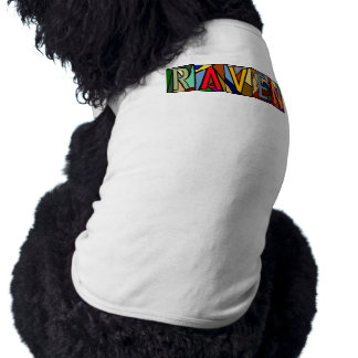 RAVEN ~ PERSONALIZED COLORFUL ~ PET-WARE FOR DOGS! SHIRT