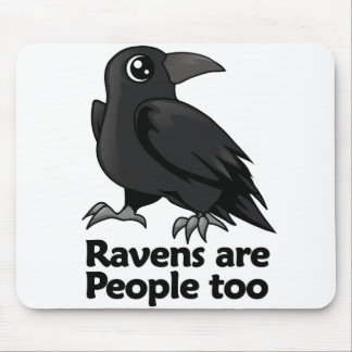 Ravens are People too Mouse Pads