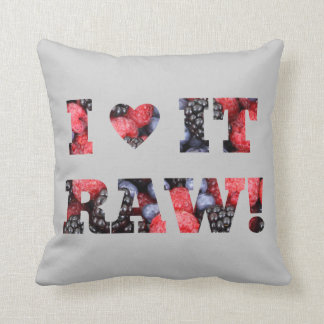 Raw berries, I love it raw Throw Pillow
