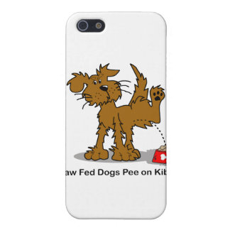 Raw Fed Dogs Pee on Kibble Cases For iPhone 5