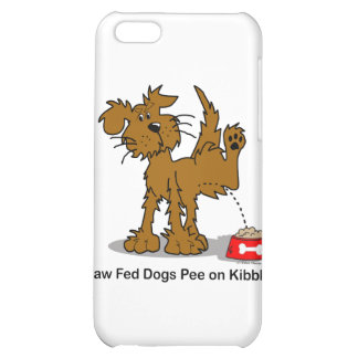 Raw Fed Dogs Pee on Kibble iPhone 5C Case
