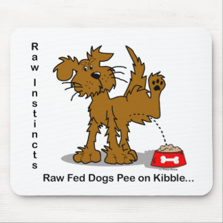 Raw Fed Dogs Pee on Kibble Mouse Pad