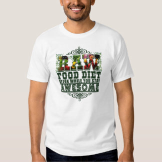 Raw Food Diet T-shirts