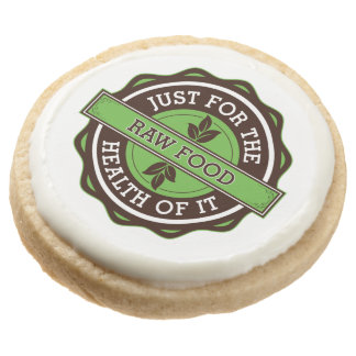 Raw Food Just For the Health of It Round Premium Shortbread Cookie