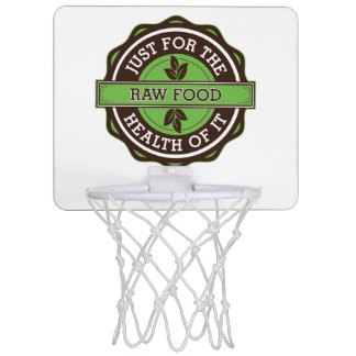 Raw Food Just For the Health of It Mini Basketball Hoop