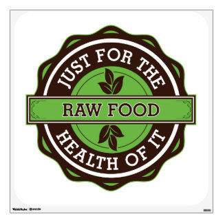 Raw Food Just For the Health of It Wall Sticker