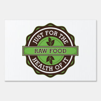 Raw Food Just For the Health of It Sign
