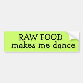 RAW FOODmakes me dance Bumper Sticker