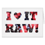 "Raw foods "" I LOVE IT RAW!"" Greeting Cards"