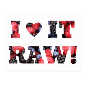 "Raw foods "" I LOVE IT RAW!"" Postcard"