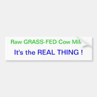 Raw GRASS-FED Cow Milk Bumper Sticker