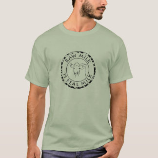 Raw Milk is Real Milk T-Shirt