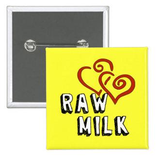 Raw Milk Love Button