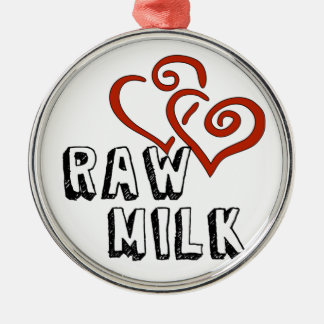 Raw Milk Love Metal Ornament