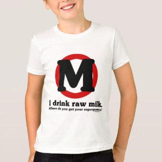Raw Milk Superpowers T-Shirt