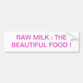 Raw Milk: The Beautiful Food Bumper Sticker