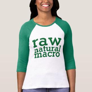 Raw.Natural. Macro T-Shirt