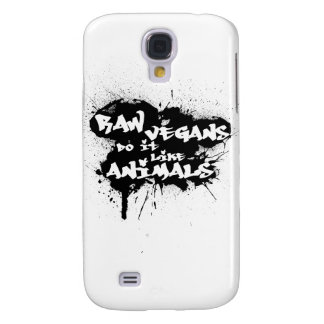 Raw Vegans do it Like Animals Samsung S4 Case