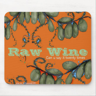 Raw wine mouse pad
