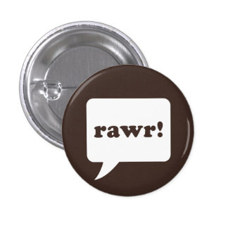 """rawr!"" button"