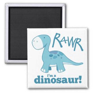 RAWR I m a Dinosaur Magnet