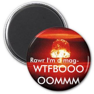 Rawr I'm a Magnet!!!111!! 2 Inch Round Magnet