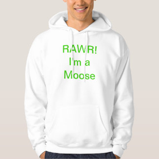 RAWR! I'm a moose Hooded Pullovers
